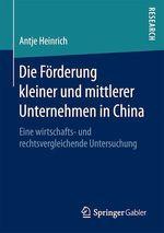 Die Förderung kleiner und mittlerer Unternehmen in China  - Antje Heinrich