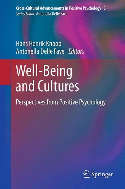 Well-Being and Cultures  - Hans Henrik Knoop  - Antonella Delle Fave