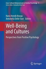 Well-Being and Cultures  - Antonella Delle Fave - Hans Henrik Knoop