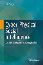 Cyber-Physical-Social Intelligence  - Hai Zhuge