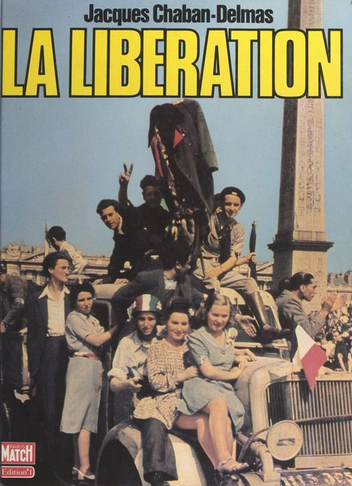Vente E-Book :                                    La Libération - Jacques Chaban-Delmas