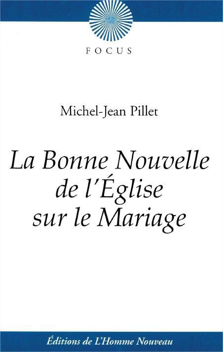 LA BONNE NOUVELLE DE L'ÉGLISE SUR LE MARIAGE