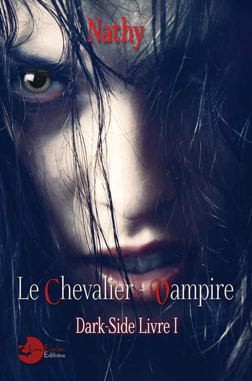 Dark-Side, le Chevalier-Vampire, Livre 1