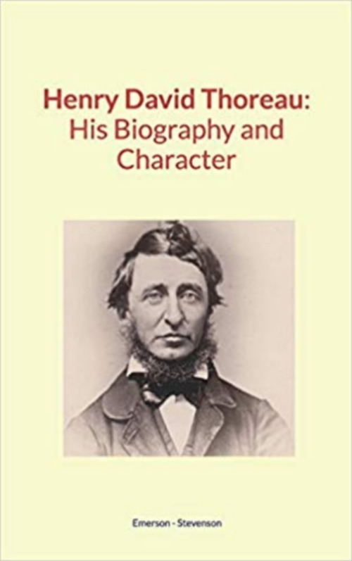 Henry David Thoreau : His Biography and Character