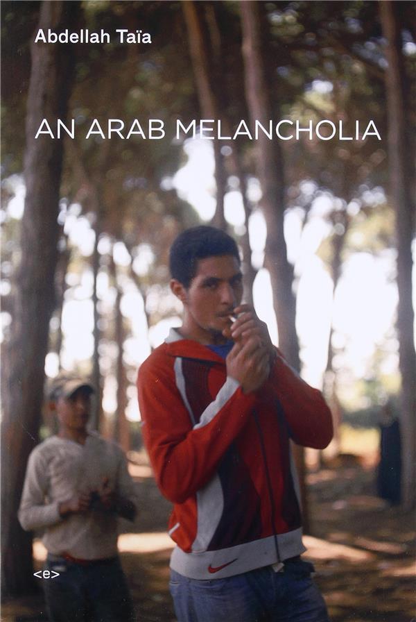 Abdellah taia arab melancholia /anglais