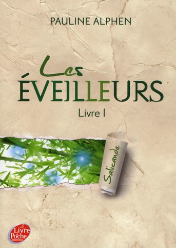 LES EVEILLEURS T.1  -  SALICANDE ALPHEN-P