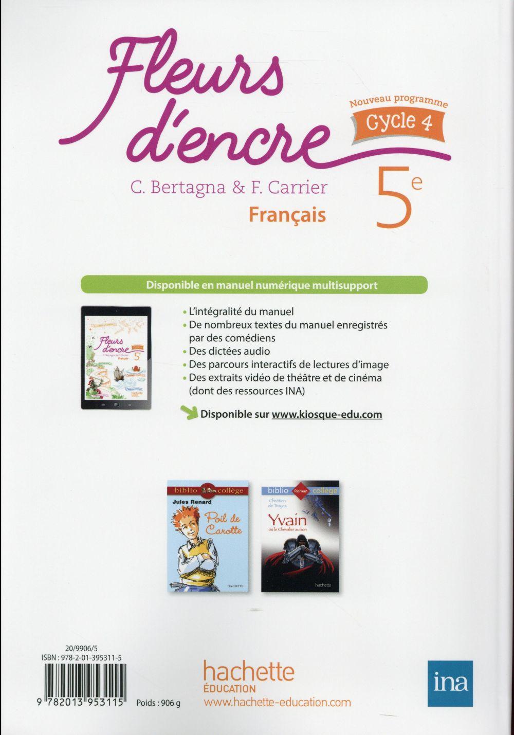 Fleurs D Encre Francais Cycle 4 5eme Livre De L Eleve Edition 2016 Chantal Bertagna Francoise Carrier Hachette Education Grand Format