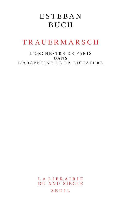 Trauermarsch. L'Orchestre de Paris dans l'Argentine de la dictature