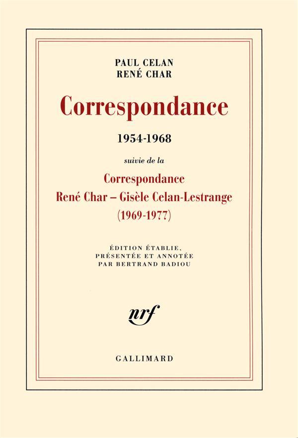 Correspondance (1954-1968) ; correspondance René Char - Gisèle Celan-Lestrange (1969-1977)