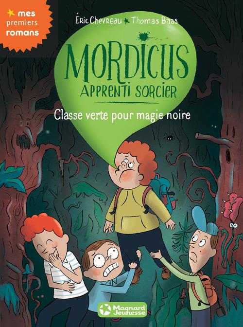 Mordicus, apprenti sorcier T.5 ; classe verte pour magie noire