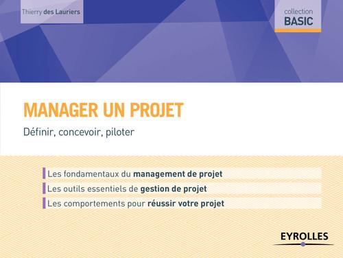 Manager un projet ; définir, concevoir, piloter