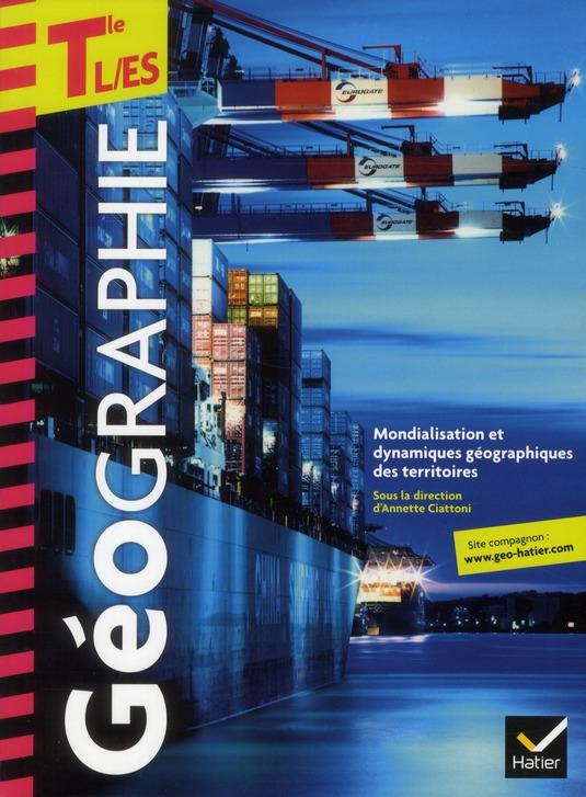 Geographie ; Terminales L, Es ; Manuel De L'Eleve (Edition 2012)