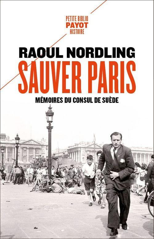 Sauver Paris  - Raoul Nordling
