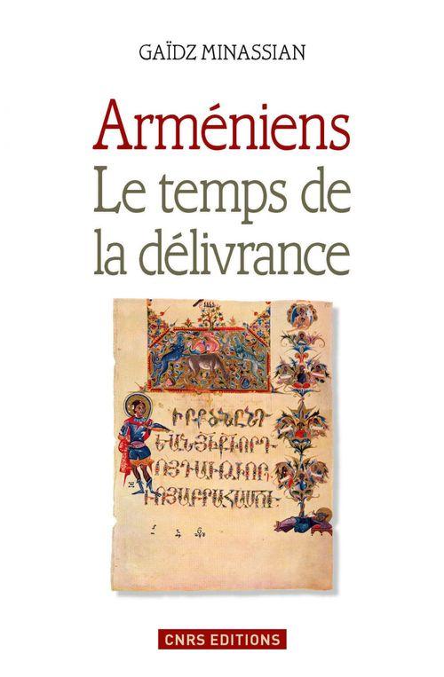 Arméniens ; le temps de la délivrance