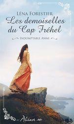 Les demoiselles du Cap Fréhel - Indomptable Anne - Tome 1  - Léna Forestier
