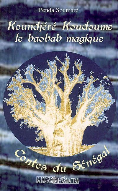 Koundjéré koudoume, le baobab magique