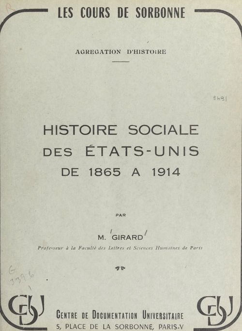 Histoire sociale des États-Unis de 1865 à 1914  - Louis Girard