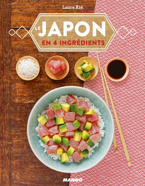 Le Japon En Quatre Ingredients Laure Kie Mango Grand Format