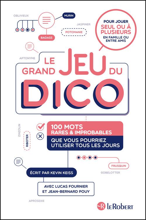 Le grand jeu du dico ; 100 mots rares et improbables que vous utiliser tous les jours