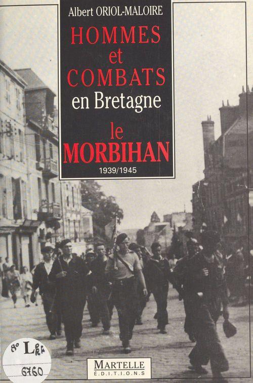 Hommes et combats en bretagne le morbihan 1939 1945