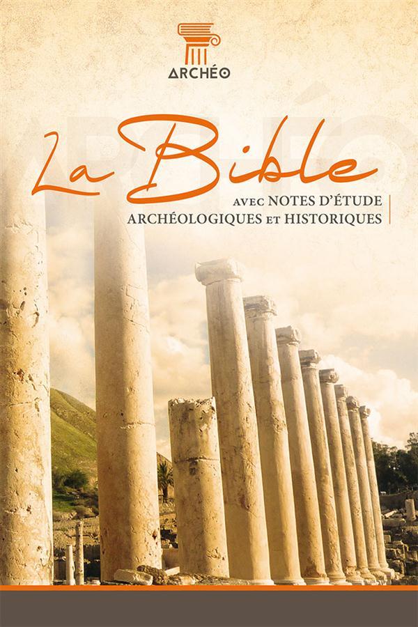 La Bible Segond 21 ; avec notes d'étude archéologiques et historiques