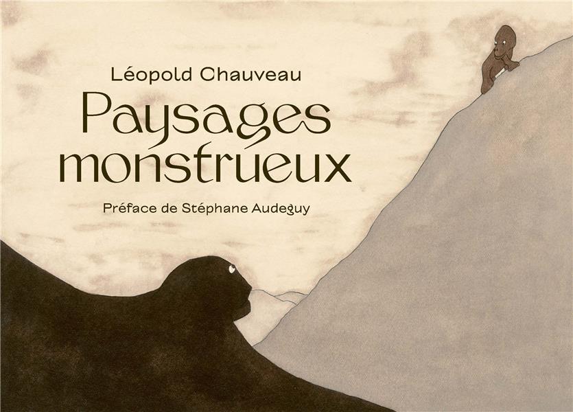 LEOPOLD CHAUVEAU, PAYSAGES MONSTRUEUX