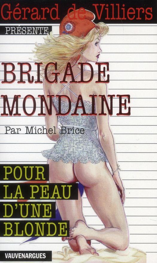 Brigade mondaine t.337 ; pour la peau d'une blonde
