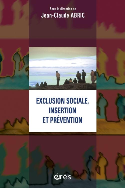 L'exclusion sociale , l'insertion et la prevention