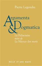 Argumenta & dogmatica ; le fiduciaire ; le silence des mots