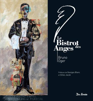 Bruno Oger ; le bistrot des anges