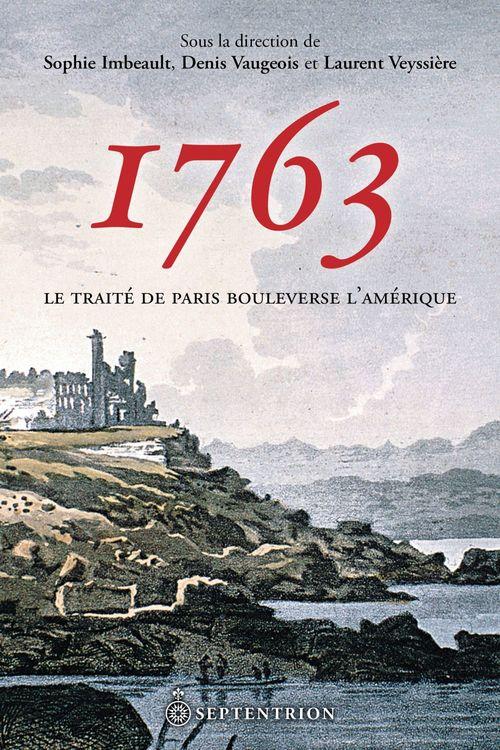 1763. Le traité de Paris bouleverse l'Amérique