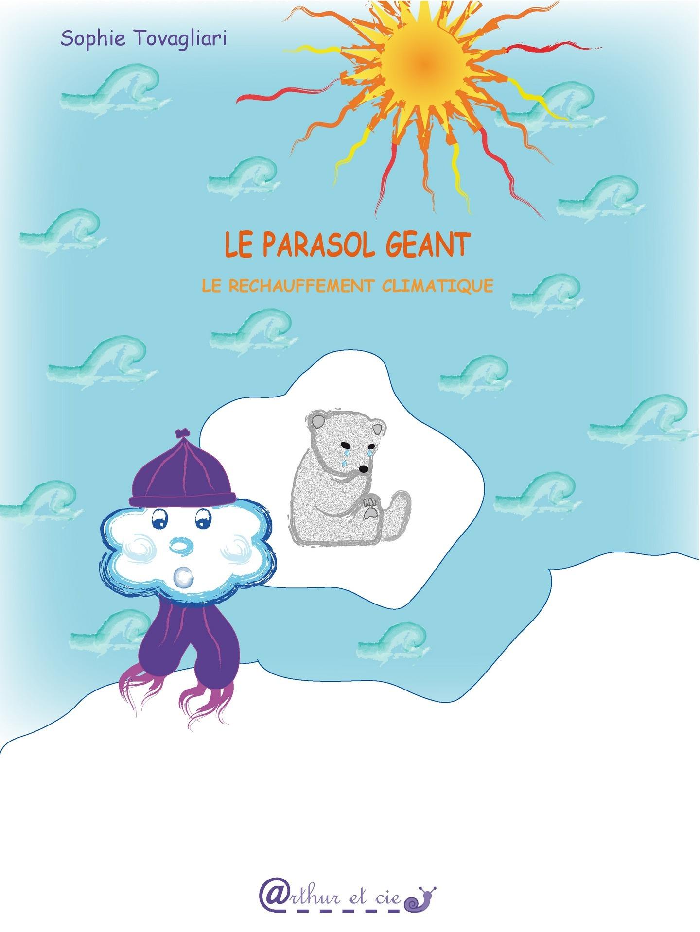 Le parasol géant ; le réchauffement climatique