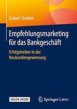 Empfehlungsmarketing für das Bankgeschäft  - Gisbert Straden