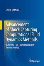 Advancement of Shock Capturing Computational Fluid Dynamics Methods  - Keiichi Kitamura