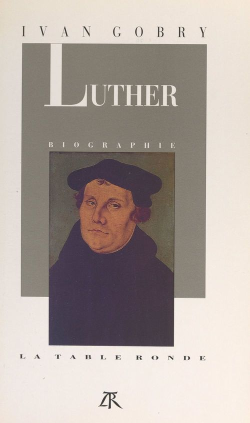 Martin Luther  - Ivan Gobry