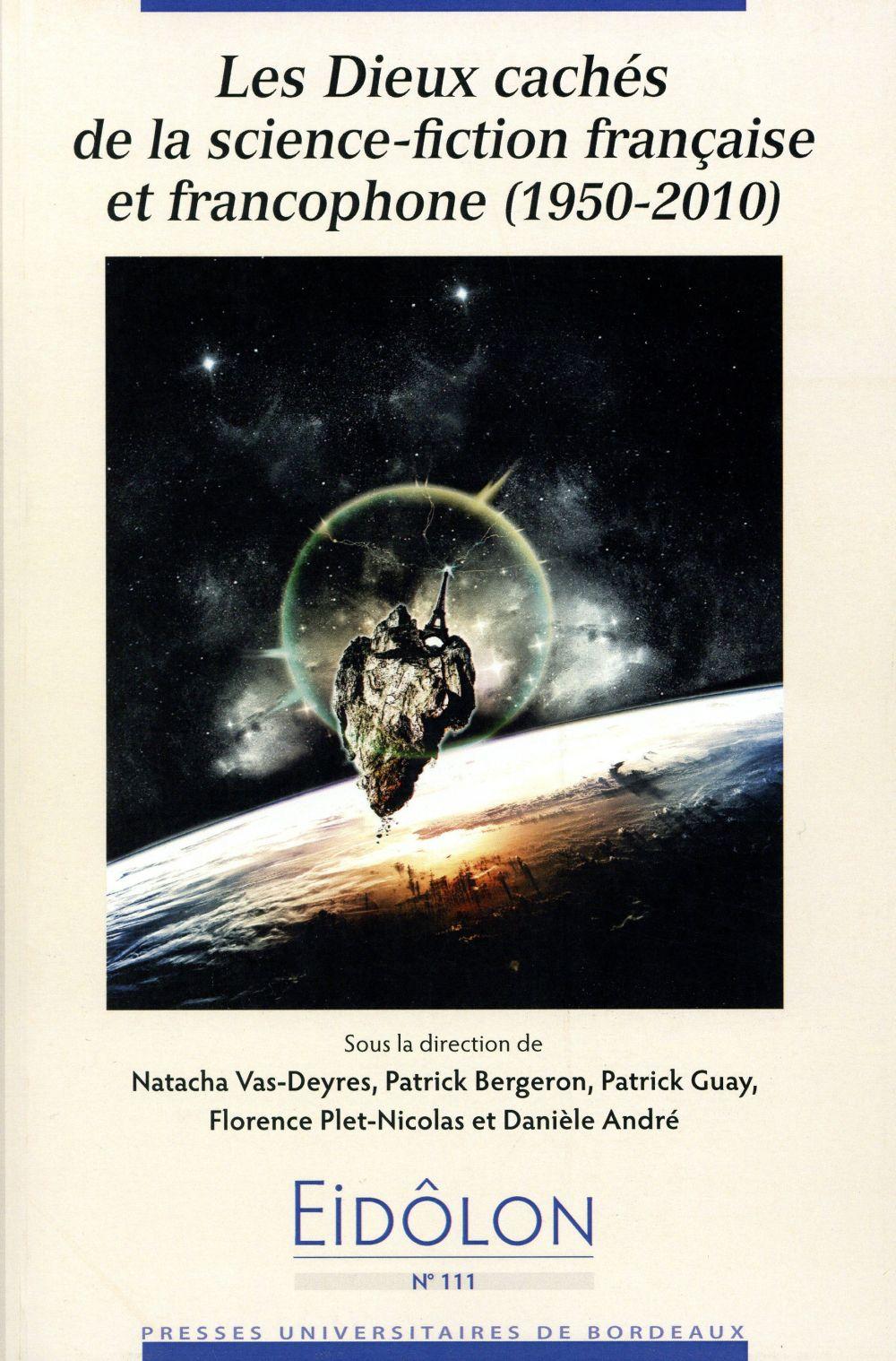 Eidôlon T.111 ; les dieux cachés de la science-fiction française et francophone (1950-2010)
