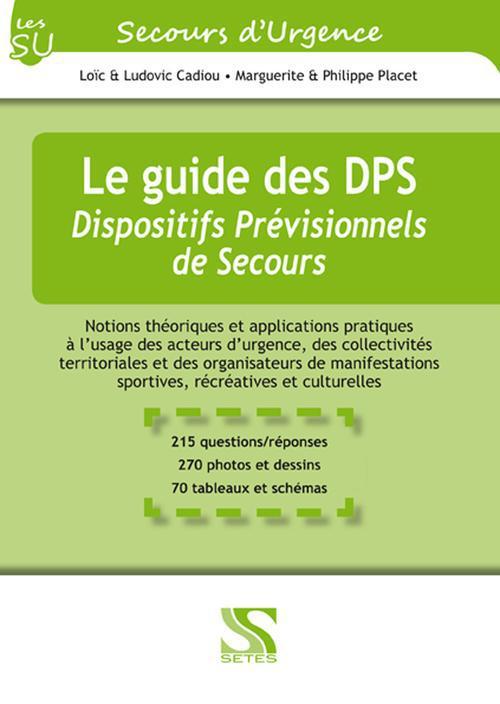 Le guide des DPS ; dispositifs prévisionnels de secours