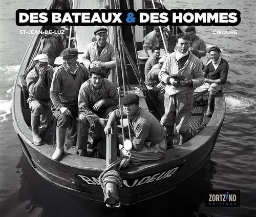 Des bateaux & des hommes ; Saint-Jean-de-Luz
