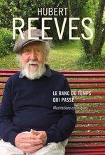 Vente Livre Numérique : Le Banc du temps qui passe. Méditations cosmiques  - Hubert Reeves