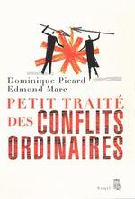 Petit Traité des conflits ordinaires  - Edmond Marc - Dominique Picard