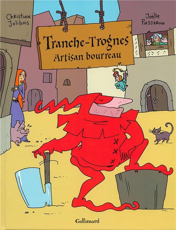 Tranche-Trognes t.1 ; artisan bourreau