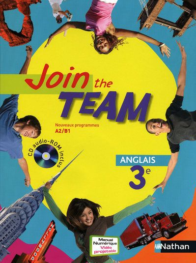 Join The Team; Anglais ; 3eme ; Niveau A2, B1 ; Manuel De L'Eleve (Edition 2009)