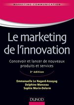 Vente Livre Numérique : Le marketing de l'innovation - 3e édition  - Delphine Manceau - Emmanuelle Le Nagard-Assayag - Sophie Morin Delerm