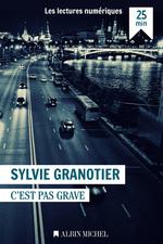 Vente Livre Numérique : C'est pas grave  - Sylvie Granotier