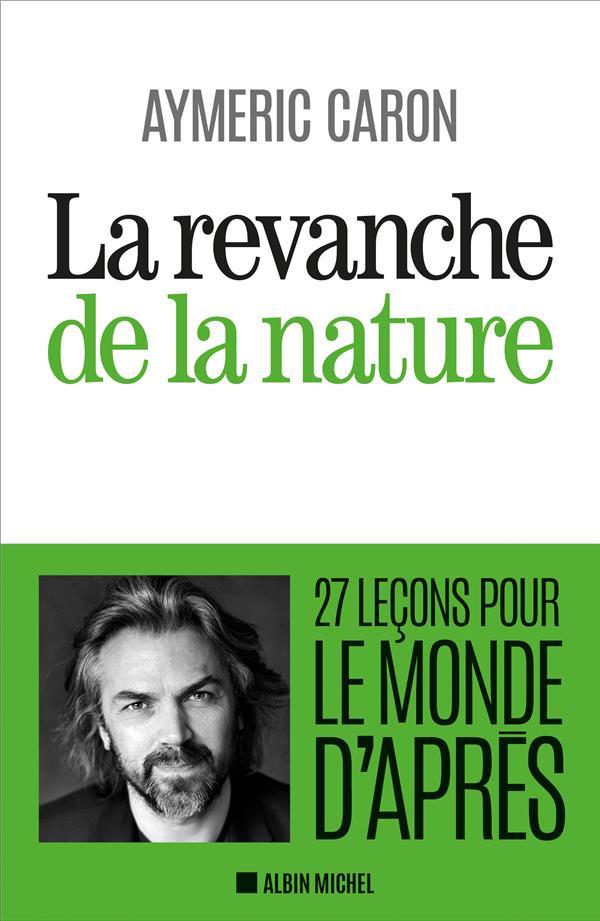 la revanche de la nature ; 27 leçons pour le monde d'après