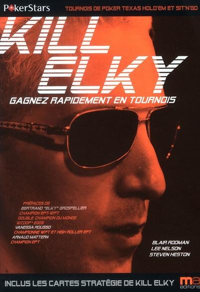 Kill Elky ; poker ; stratégies de base ; gagnez rapidement en tournois