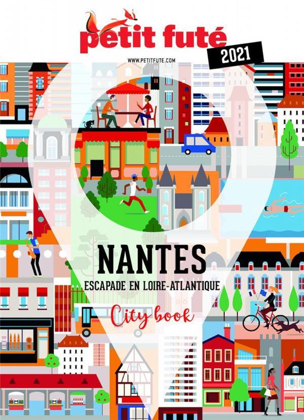 GUIDE PETIT FUTE ; CITY GUIDE ; Nantes (édition 2021)
