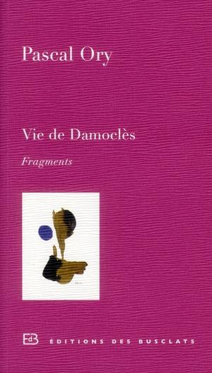 Vie de Damoclès ; fragments