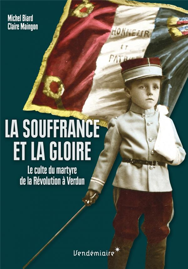 La souffrance et la gloire ; culte des morts et du martyre de la Révolution à Verdun