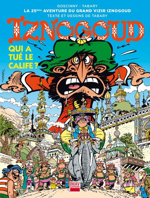 Iznogoud - tome 25 - Qui a tué le calife ?
